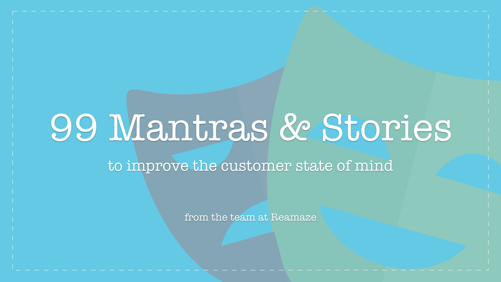 99 Mantras and Stories to Improve the Customer State of Mind